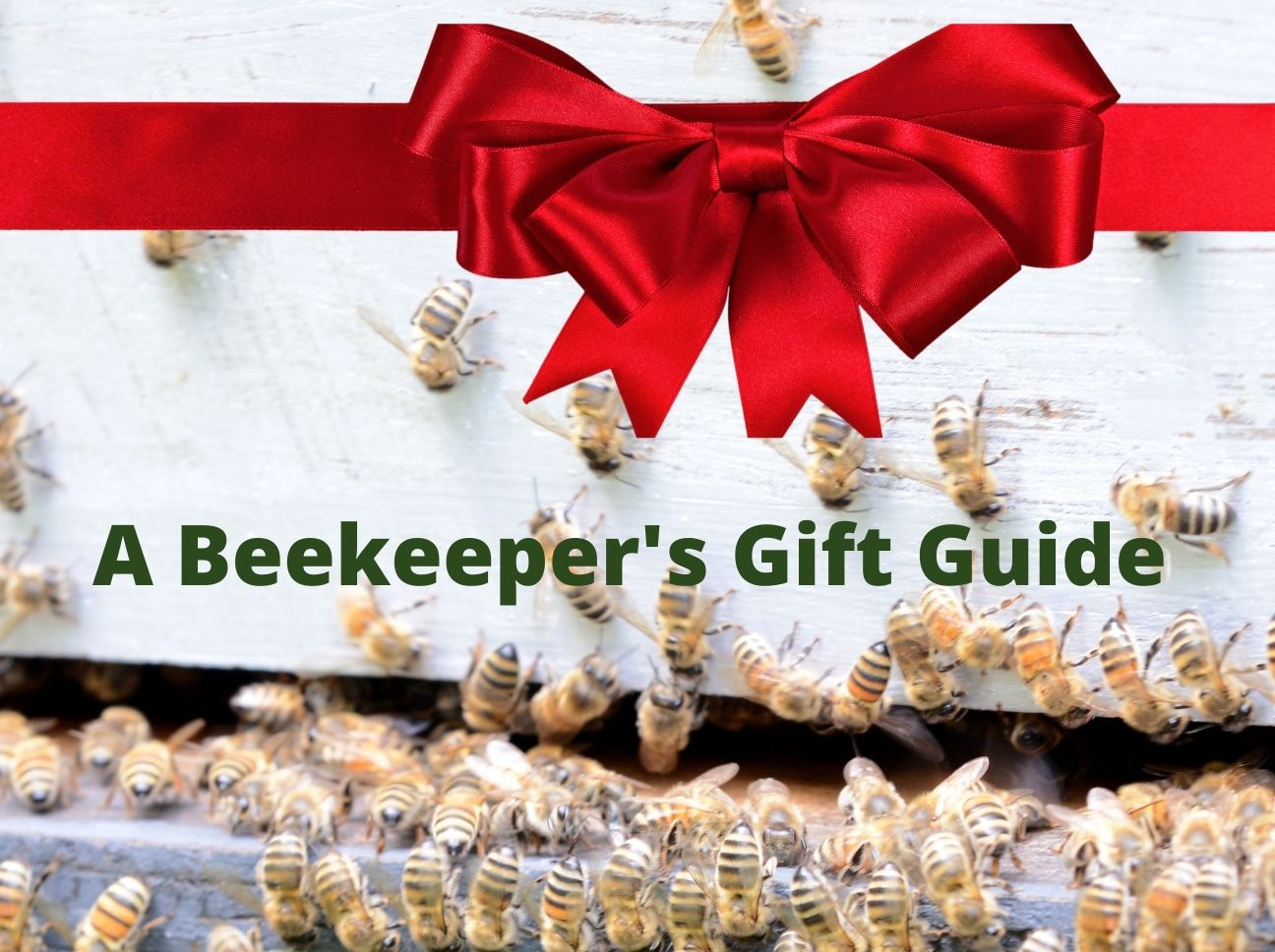 Holiday Gifts For A Beekeeper