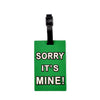 Sorry It's Mine Design Bag Tag