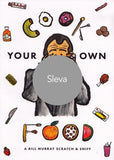 COOK YOUR OWN FOOD - No Ordinary Heroes