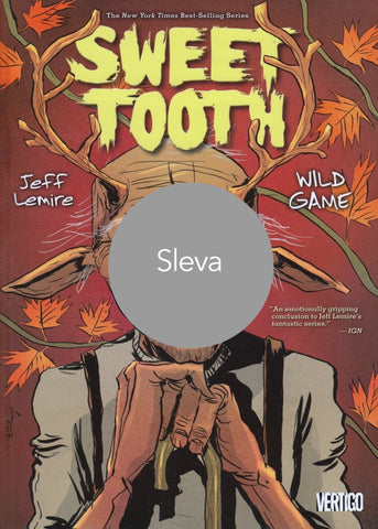 SWEET TOOTH Vol. 6: Wild Game - No Ordinary Heroes