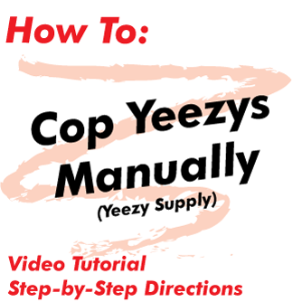 How to Cop Yeezys Manually (Yeezy Supply)