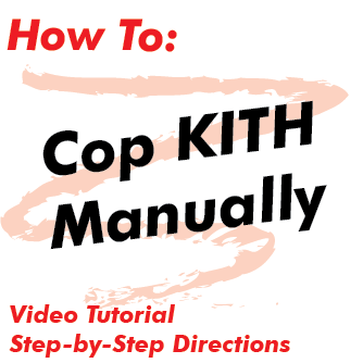 How to Cop Kith Manually