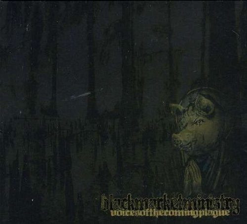 Black Market Ministry - Voices Of The Coming Plague (CD)