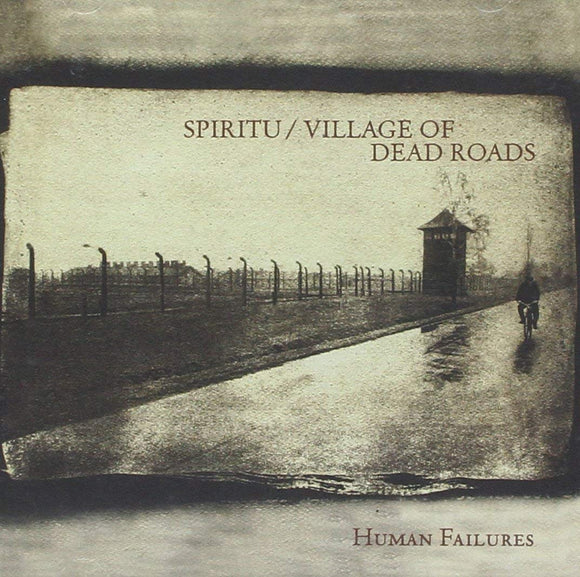 Spiritu / Village Of Dead Roads - Human Failures Split (CD)