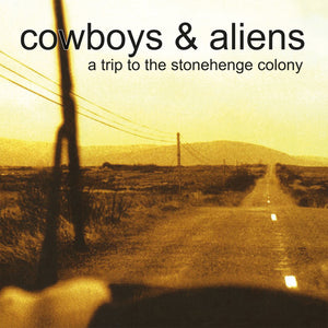 Cowboys & Aliens - A Trip To The Stonehenge Colony (CLEAR) (LP)