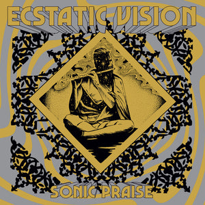 Ecstatic Vision - Sonic Praise Ultra Limited (LP) (GOLD)