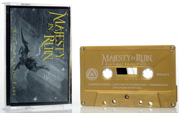 Majesty In Ruin - All Light Shall Fade (CASS)
