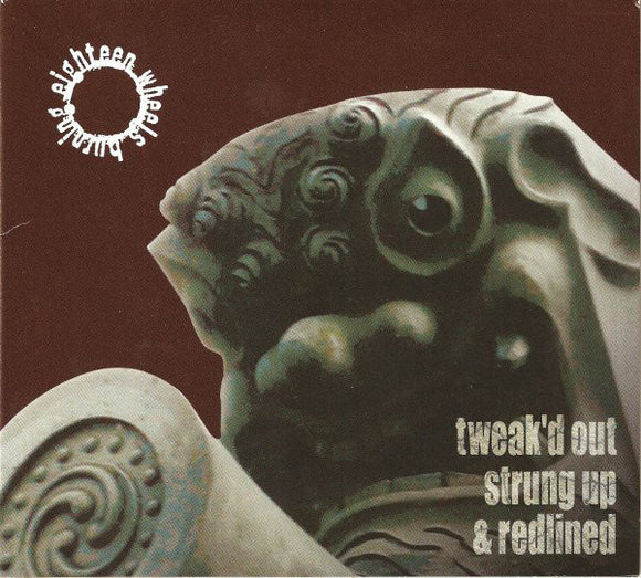 Eighteen Wheels Burning - Tweak'd Out, Strung Up, & Redlined (CD)