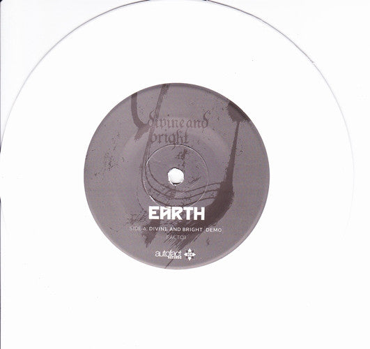 Earth - Divine And Bright (7 INCH) (WHITE)