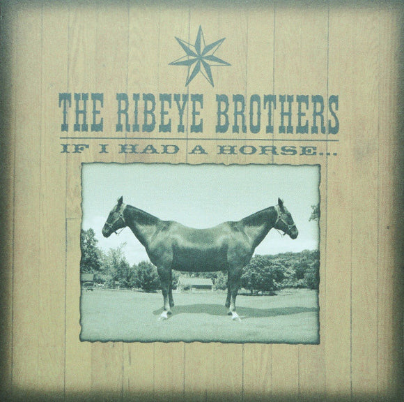 Ribeye Brothers - If I Had A Horse (CD)