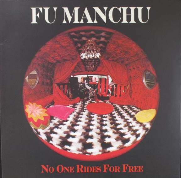 Fu Manchu - No One Rides For Free (LP)