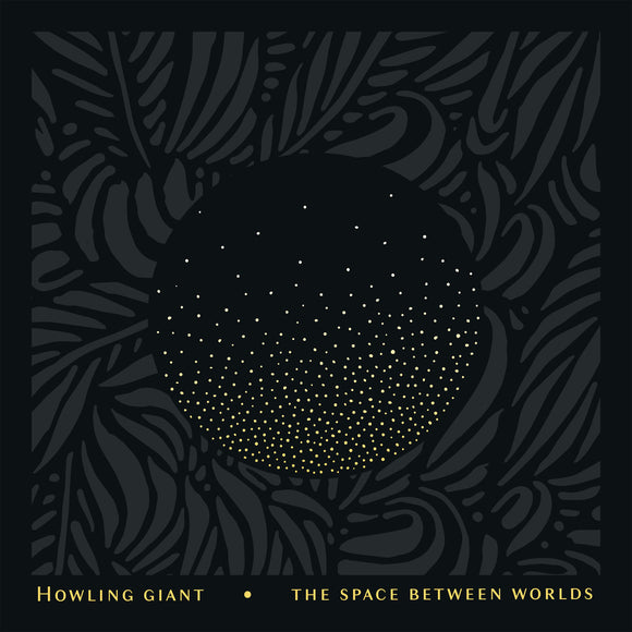 Howling Giant - The Space Between Worlds (LP) (TRANSLUCENT GREEN)