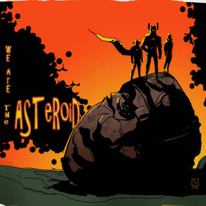 We Are The Asteroid - We Are The Asteroid (ORANGE) (LP)