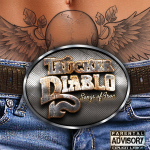 Trucker Diablo - Songs Of Iron (CD)