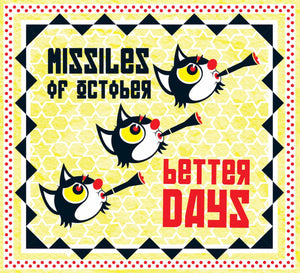 Missiles Of October - Better Days (YELLOW) (LP)