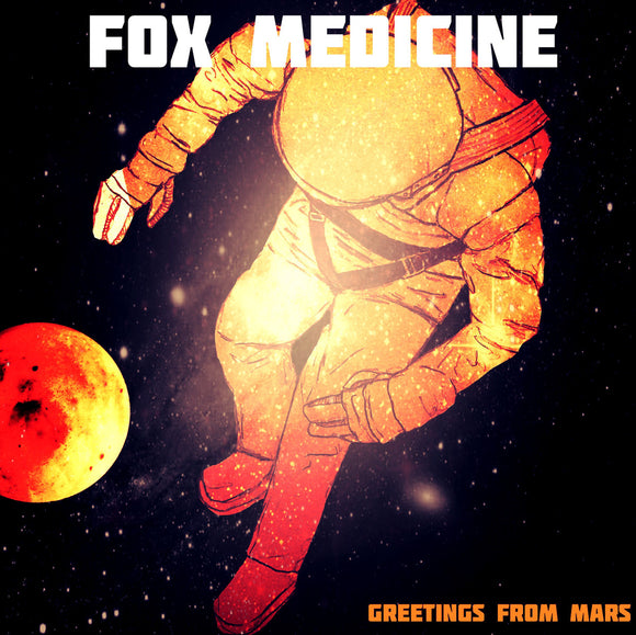 Fox Medicine - Greetings From Mars (CD)