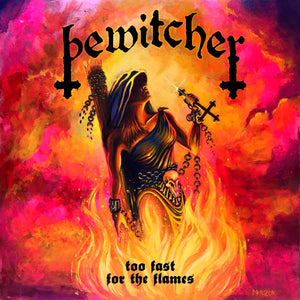 Bewitcher - Too Fast For The Flames (7 INCH)