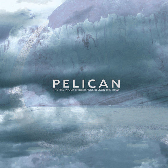 Pelican - The Fire In Our Throats Will Begin The Thaw (SILVER) (2LP)