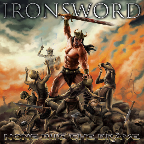Ironsword - None But The Brave (CD)