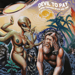 Devil To Pay - A Bend Through Time And Space (LP)