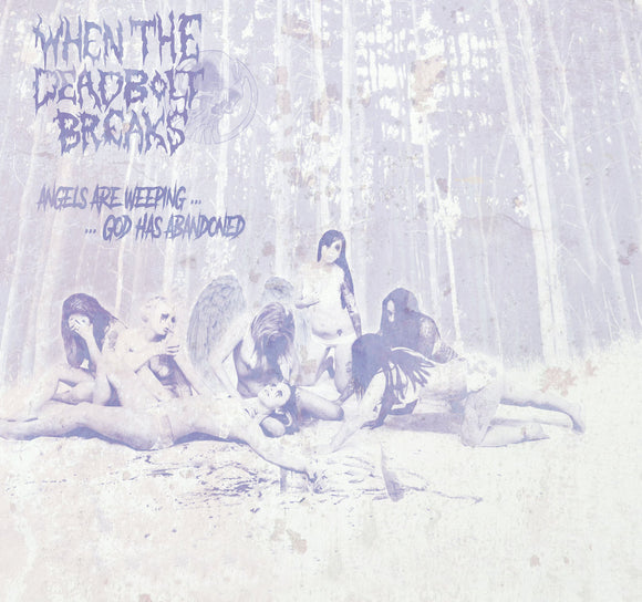 When The Deadbolt Breaks - Angels Are Weeping... ...And God Has Abandoned (DEEP PURPLE) (LP)