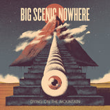 Big Scenic Nowhere - Dying On The Mountain (LP) (BLUE)