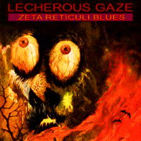 Lecherous Gaze - Zeta Reticuli Blues (LP) Cover Art