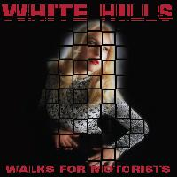 White Hills - Walks for Motorists (CD) Cover Art