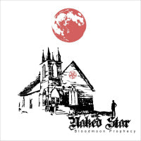 Naked Star - Bloodmoon Prophecy (IMPORT) (10 inch) Cover Art