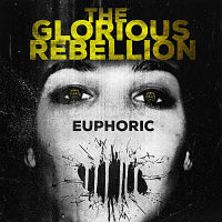 Glorious Rebellion, The - Euphoric (CD) Cover Art