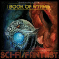 Book of Wyrms - Sci-Fi/Fantasy (CD) Cover Art