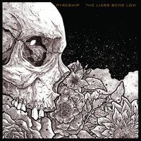 Pyreship - The Liars Bend Low (LP) Cover Art