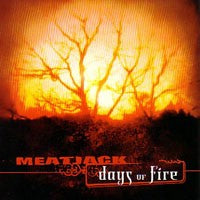 Meatjack - Days of Fire (CD) Cover Art