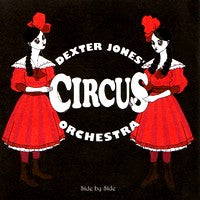 Dexter Jones' Circus Orchestra - Side by Side (IMPORT) (CD) Cover Art