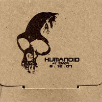 Humanoid - At Bar 8-12-07 (CD) Cover Art