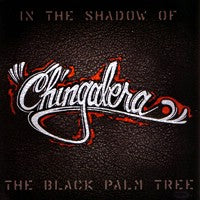 Chingalera - In the Shadow of the Black Palm Tree (with Bonus DVD) (2CD) Cover Art