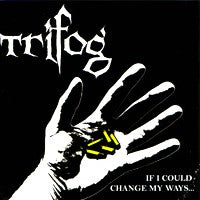 Trifog - If I Could Change My Ways... (CD) Cover Art