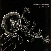 Death of Her Money, The - Spirit of the Stairwell (IMPORT) (CD) Cover Art
