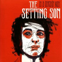 Setting Son, The - In a Certain Way (IMPORT) (7 inch) Cover Art