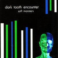 Dark Tooth Encounter - Soft Monsters (IMPORT) (CD) Cover Art