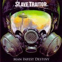 Slave Traitor - Man Infest Destiny (CD EP) Cover Art