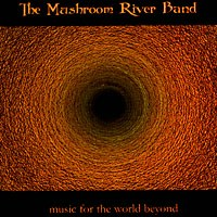 Mushroom River Band, The - Music For the World Beyond (CD) Cover Art