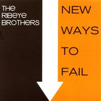 Ribeye Brothers, The - New Ways to Fail (CD) Cover Art