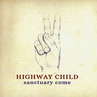 Highway Child - Sanctuary Come (IMPORT) (LP) Cover Art