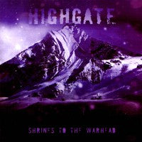 Highgate - Shrines to the Warhead (IMPORT) (CD) Cover Art