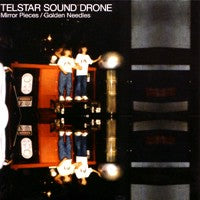 Telstar Sound Drone - Mirror Pieces/Golden Needles (IMPORT) (7 inch) Cover Art