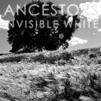 Ancestors - Invisible White (Color) (LP) Cover Art