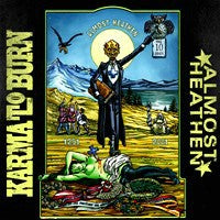 Karma to Burn - Almost Heathen (CD) Cover Art