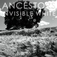 Ancestors - Invisible White (CD EP) Cover Art