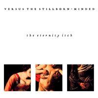 Versus the Stillborn-Minded - The Eternity Itch (IMPORT) (CD) Cover Art